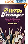A 1970s Teenager: From Bell Bottoms t...