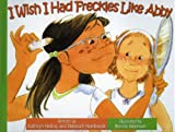 img - for I Wish I Had Freckles Like Abb (I Wish... / Quisiera...) book / textbook / text book