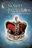 The Crown of Freedom: A Novel of Scottish Independence