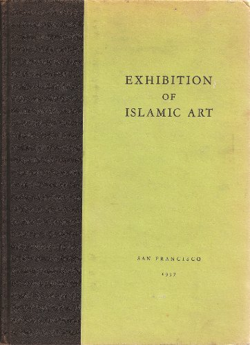 Exhibition Of Islamic Art. Feb.-March 1937. Introduction By Mehmet Aga-Oglu.