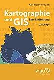 Kartographie und GIS: Eine Einf�hrung
