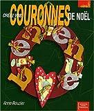 echange, troc Anne Rouzier - Créez vos couronnes de Noël