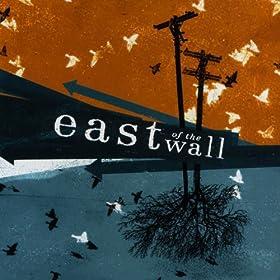 East of the Wall - 癮 - 时光忽快忽慢,我们边笑边哭!