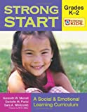 Strong Start - Grades K-2: A Social and Emotional Learning Curriculum (Strong Kids Curricula)