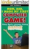 Kids can program -  my first computer game (Kids technology Book 1)