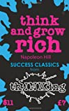 Napoleon Hill Think and Grow Rich (Thinking Classics)