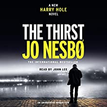 The Thirst: A Harry Hole Novel Audiobook by Jo Nesbo, Neil Smith - translator Narrated by John Lee