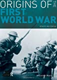 Origins of the First World War: Revised 3rd Edition (Seminar Studies In History)