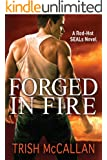 Forged in Fire (A Red-Hot SEALs Novel Book 1) (English Edition)