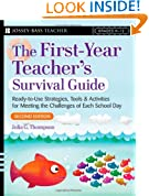 The First-Year Teacher's Survival Guide: Ready-To-Use Strategies, Tools & Activities for Meeting the Challenges of Each School Day (Jossey-Bass Survival Guides)