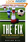 The Fix: Soccer and Organized Crime