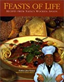 img - for Feasts of Life: Recipes from Nana's Wooden Spoon Paperback - November, 2002 book / textbook / text book