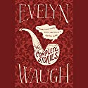 The Complete Stories of Evelyn Waugh (       UNABRIDGED) by Evelyn Waugh Narrated by Simon Prebble