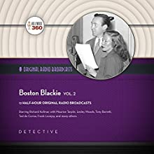 Boston Blackie, Vol. 2 Audiobook by  Hollywood 360, Jack Boyle Narrated by  full cast