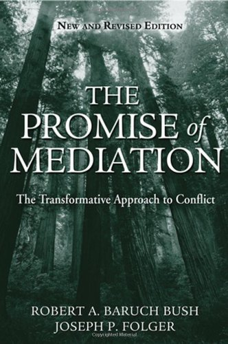 The Promise of Mediation: The Transformative Approach to...