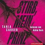 Stirb, mein Prinz | Tania Carver