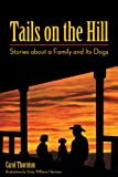 img - for Tails on the Hill: Stories about a Family and Its Dogs book / textbook / text book