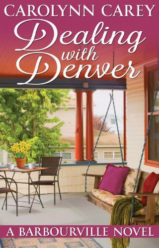 Dealing With Denver by Carolynn Carey ebook deal