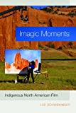 img - for Imagic Moments: Indigenous North American Film book / textbook / text book