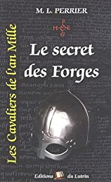 CAVALIER AN MILLE T1 : LE SECRET DES FORGES (POCHE)