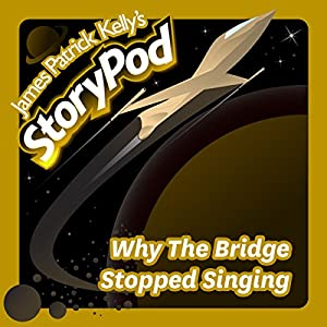 Why The Bridge Stopped Singing Audiobook