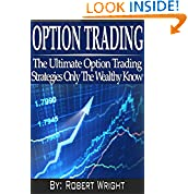 Robert Wright (Author), Options Trading (Editor), Trading Options (Foreword), Option Trading Strategies (Illustrator), Option Trading Guide (Narrator)  (4)  Download:   $2.99