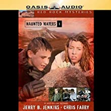 Haunted Waters: Red Rock Mysteries, Book 1 (       UNABRIDGED) by Jerry B. Jenkins, Chris Fabry Narrated by Full Cast featuring Samantha Beach, Blain Hogan