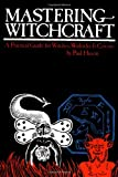 Mastering Witchcraft: A Practical Guide for Witches, Warlocks & Covens (0399504427) by Huson, Paul