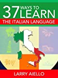 37 Ways to Learn the Italian Language