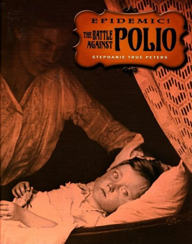The Battle Against Polio (Epidemic!)