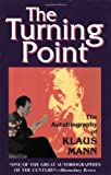 The Turning Point: Thirty-Five Years in this Century, the Autobiography of Klaus Mann (0910129142) by Klaus Mann