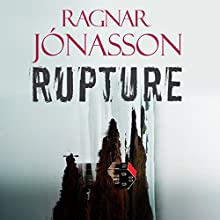 Rupture: Dark Iceland, Book 4 Audiobook by Ragnar Jonasson Narrated by Leighton Pugh