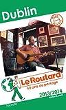 Le Routard Dublin 2013/2014