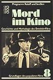 Image de Mord im Kino. Geschichte und Mythologie des Detektiv- Films.