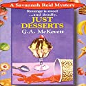 Just Desserts: Savannah Reid, Book 1 Audiobook by G. A. McKevett Narrated by Dina Pearlman