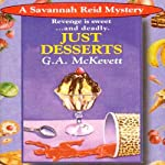 Just Desserts: Savannah Reid, Book 1 (       UNABRIDGED) by G. A. McKevett Narrated by Dina Pearlman