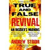 True & False Revival.. an Insider's Warning.. Gold Dust & Laughing Revivals. How Do We Tell False Fire from the True?by Andrew Strom
