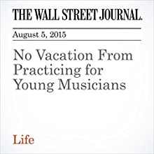 No Vacation From Practicing for Young Musicians (       UNABRIDGED) by Corinne Ramey Narrated by Ken Borgers