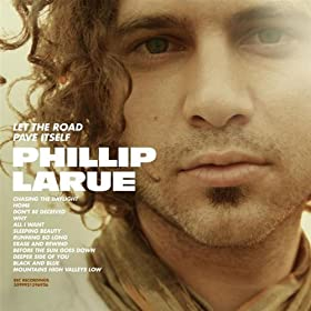 Phillip LaRue - Let The Road Pave Itself - Album Review – Product Information, Audio Previews, Reviews and More