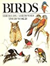 Birds: Their Life, Their Ways, Their World