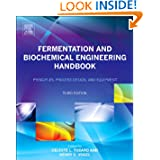 Fermentation and Biochemical Engineering Handbook, Third Edition