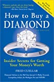 How to Buy a Diamond:  Insider Secrets for Getting Your Money's Worth, Sixth Edition