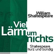 Viel Lärm um nichts (Shakespeare kurz und bündig) Hörbuch von William Shakespeare Gesprochen von: Jürgen Fritsche
