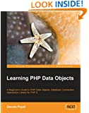Learning PHP Data Objects: A Beginner's Guide to PHP Data Objects, Database Connection Abstraction Library for PHP 5