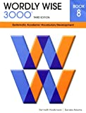 Wordly Wise 3000 Systematic Academic Vocabulary Development