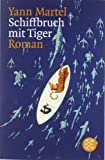 Schiffbruch mit Tiger: Roman - Preisverlauf