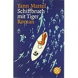 """Schiffbruch mit Tiger: Romanvon """"Yann Martel"""""""