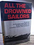 img - for All the Drowned Sailors: Cover-Up of America's Greatest Wartime Disaster at Sea, Sinking of the Indianapolis with the Loss of 880 Lives Because of the Incompetence of Admirals, Officers, & Gentlemen book / textbook / text book