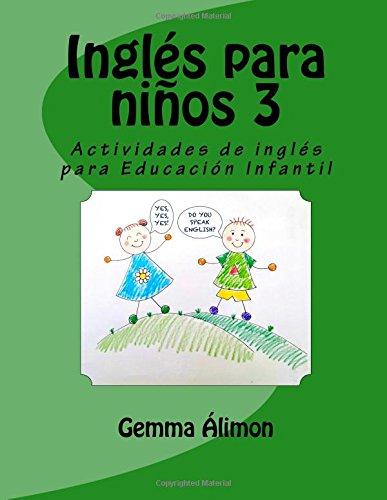 Inglés para niños 3: Actividades de inglés para Educación Infantil: Volume 3 (Inglés para niños 2: Actividades de inglés para Educación Infantil)
