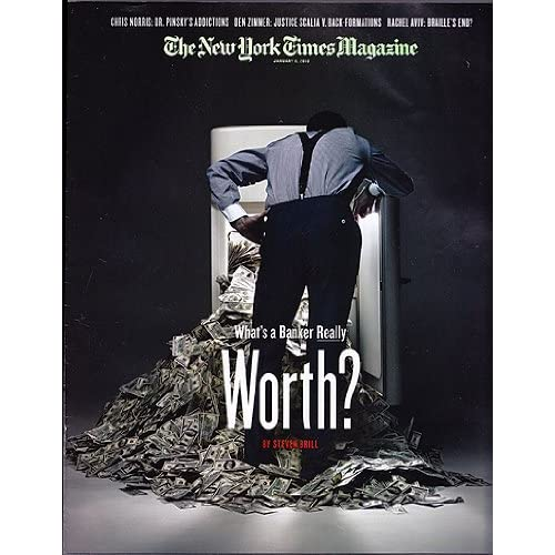 The New York Times Magazine, January 3, 2010 [cover story: What's a Bailed-Out Banker Worth?], The New York Times